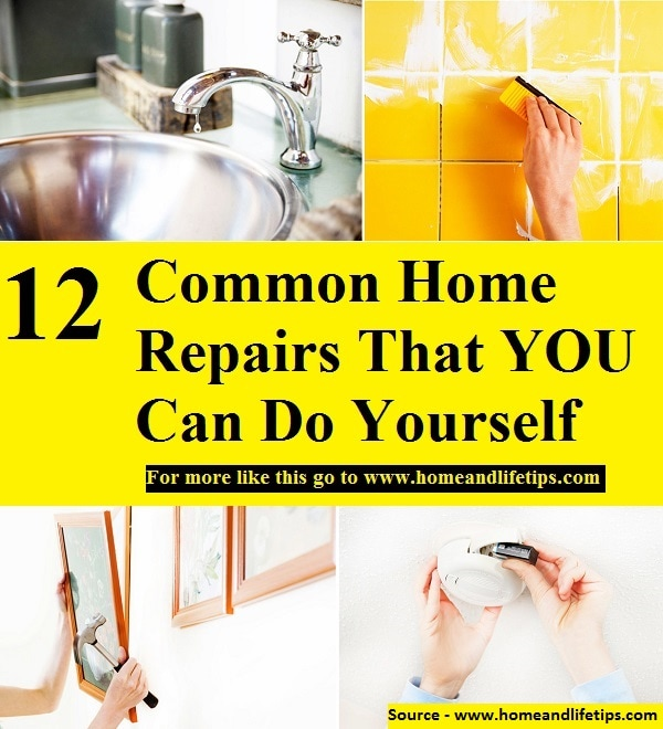 12 Common Home Repairs That YOU Can Do Yourself