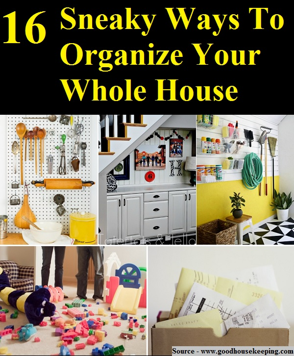 16 Sneaky Ways To Organize Your Whole House