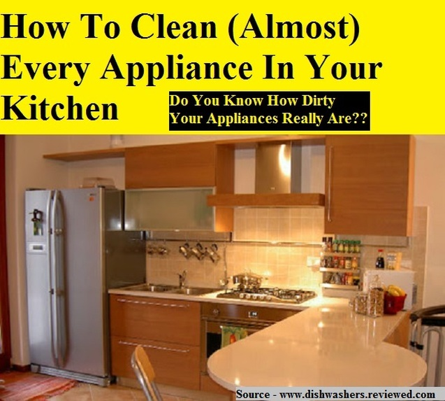 How To Clean (Almost) Every Appliance In Your Kitchen