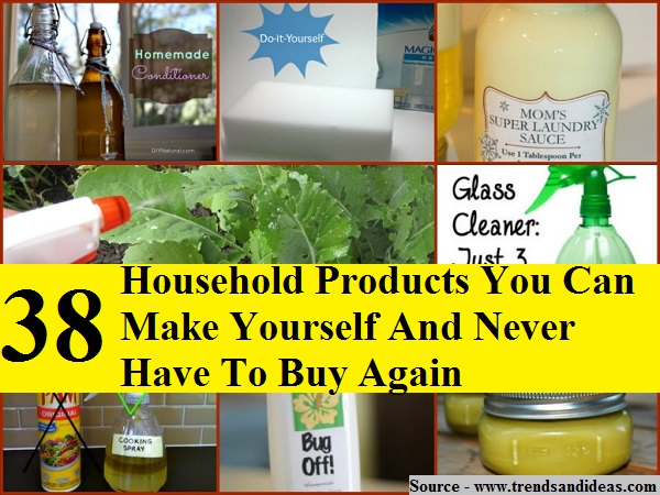 38+ Household Products You Can Make Yourself And Never Have To Buy Again