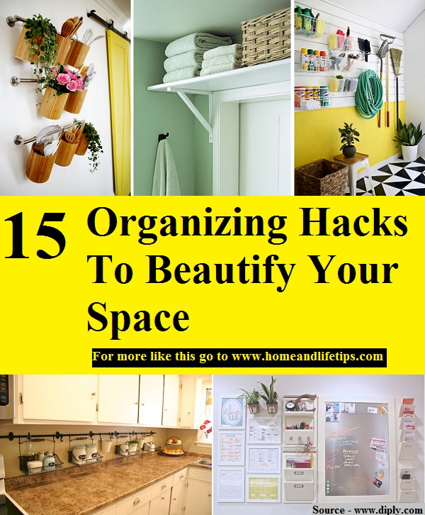 15 Organizing Hacks To Beautify Your Space