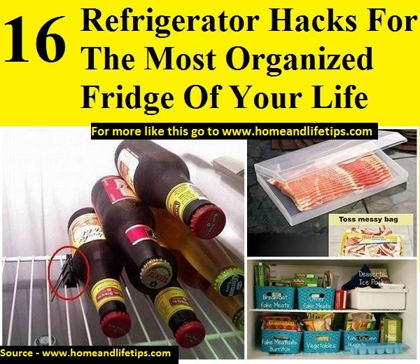 16 refrigerator hacks for the most organized fridge of The most organized home