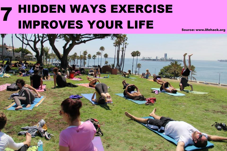 7 Hidden Ways Exercise Improves Your Life