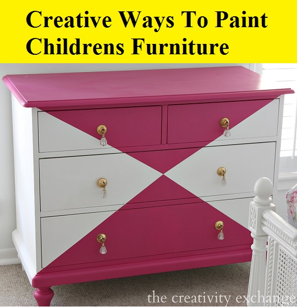Creative Ways To Paint Childrens Furniture
