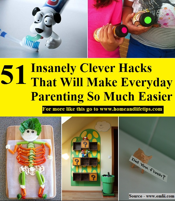 51 Insanely Clever Hacks That Will Make Everyday Parenting So Much Easier