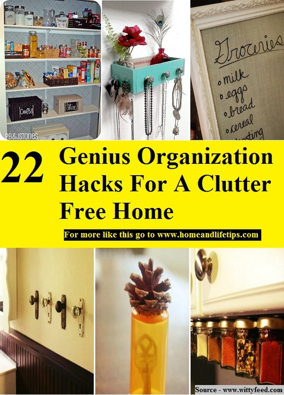 22 Genius Organization Hacks For A Clutter Free Home
