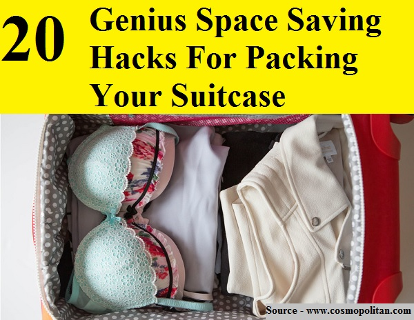 20 Genius Space Saving Hacks For Packing Your Suitcase ...