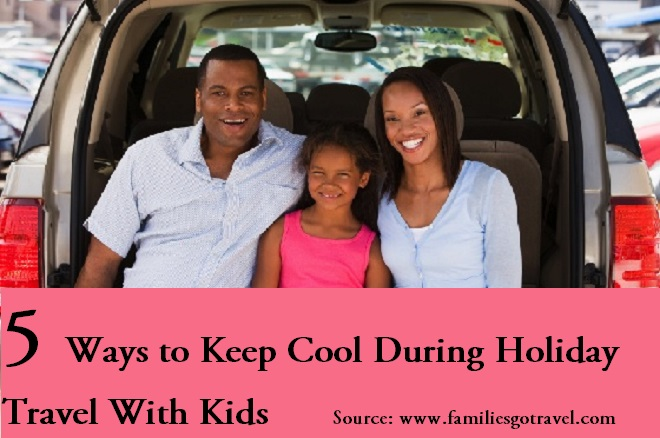 5 Ways to Keep Cool During Holiday Travel With Kids