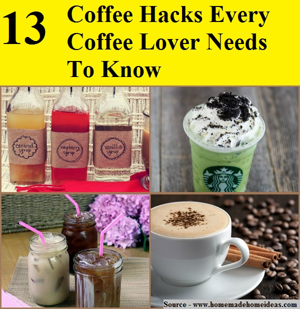 13 Coffee Hacks Every Coffee Lover Needs To Know