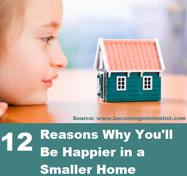 12 Reasons Why You'll Be Happier in a Smaller Home