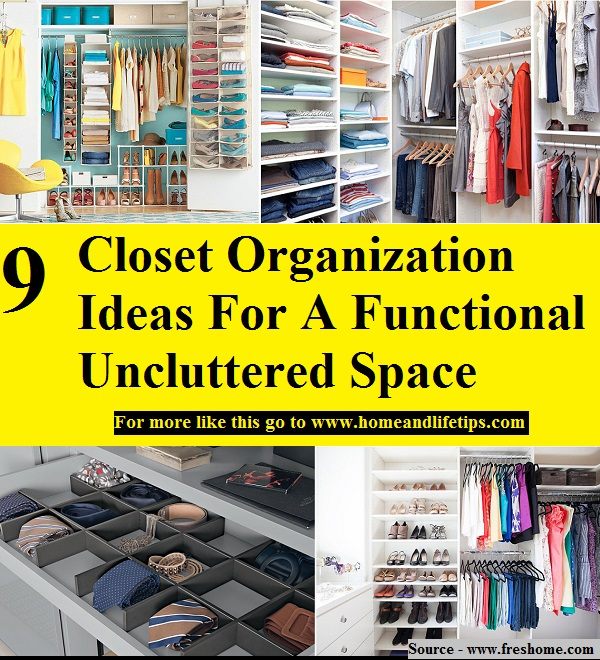 9 Closet Organization Ideas For A Functional Uncluttered Space