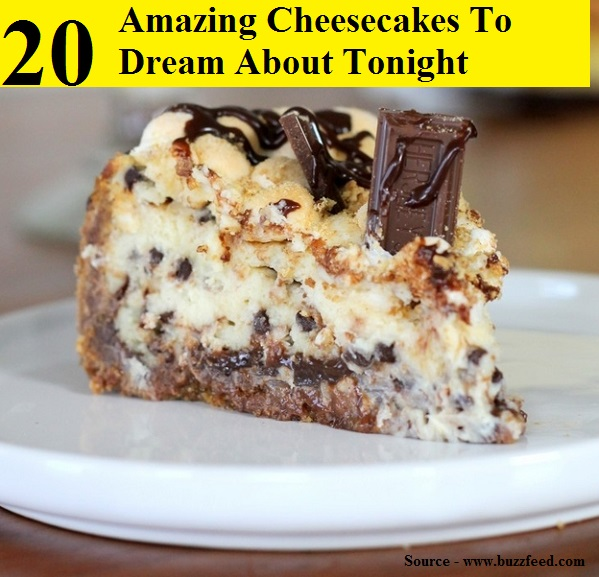 20 Amazing Cheesecakes To Dream About Tonight