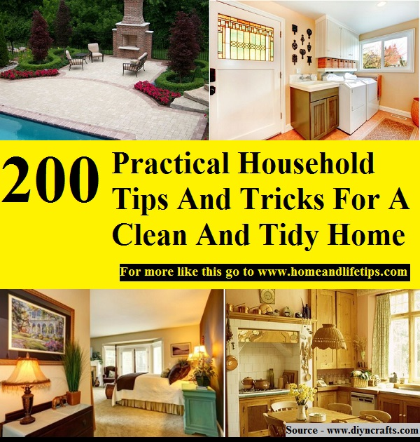 200 Practical Household Tips And Tricks For A Clean And Tidy Home