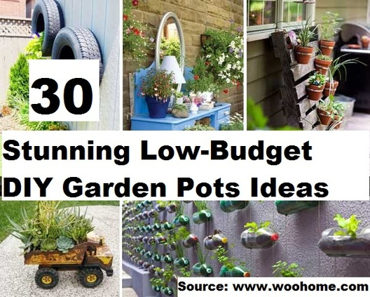 Top 30 stunning low budget diy garden pots and containers Diy garden ideas on a budget