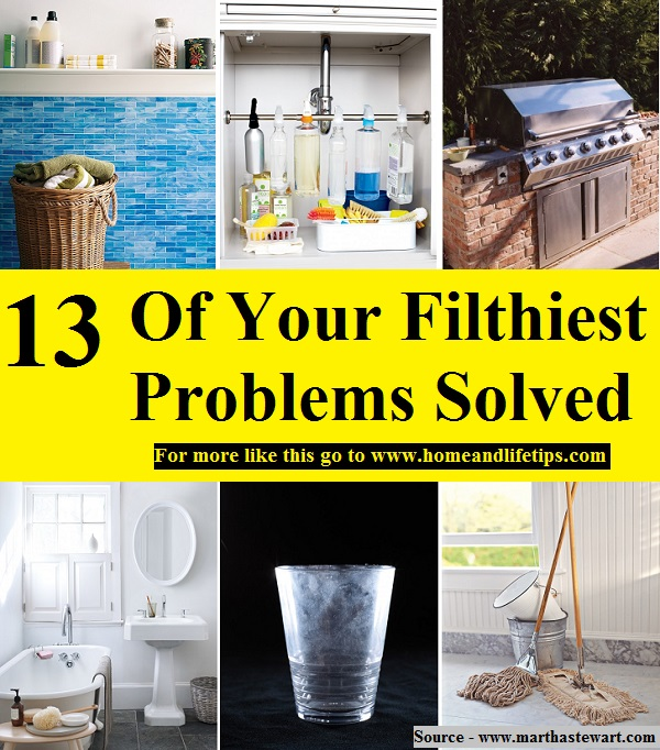 13 Of Your Filthiest Problems Solved