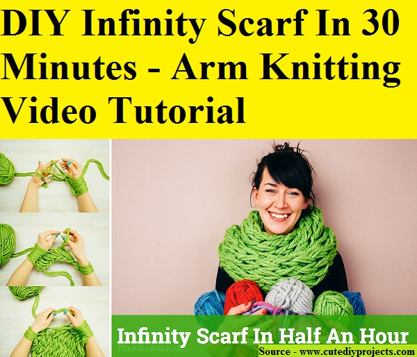 DIY Infinity Scarf In 30 Minutes - Arm Knitting Video Tutorial
