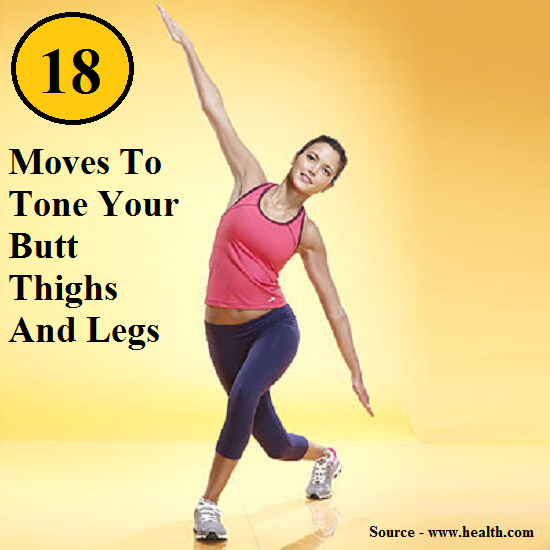 18 Moves To Tone Your Butt Thighs And Legs