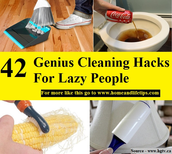 42 Genius Cleaning Hacks For Lazy People