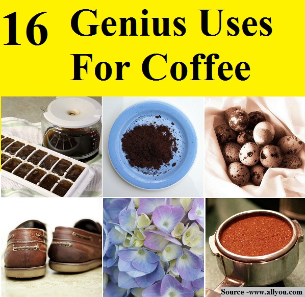 16 Genius Uses For Coffee