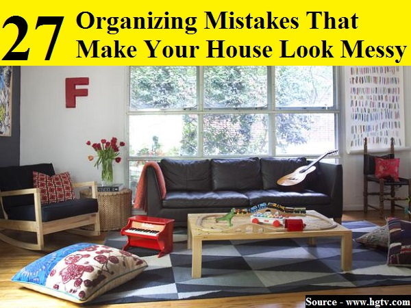 27 Organizing Mistakes That Make Your House Look Messy