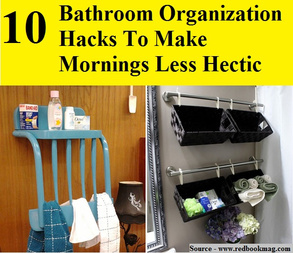 10 Bathroom Organization Hacks To Make Mornings Less Hectic