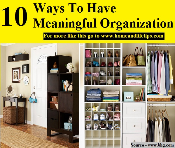 10 Ways To Have Meaningful Organization