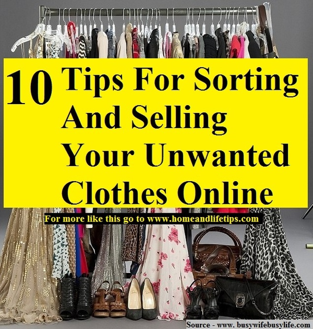 10 Tips For Sorting And Selling Your Unwanted Clothes Online