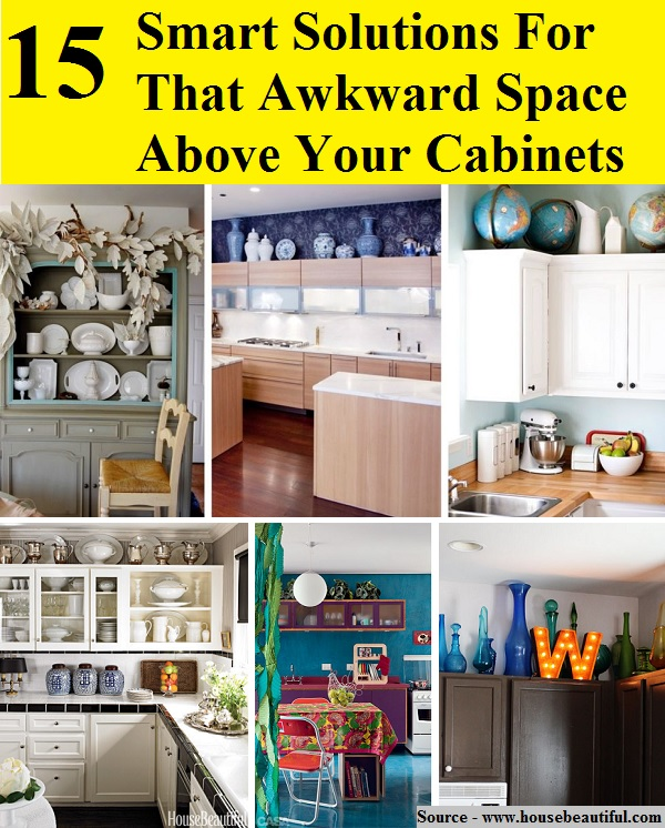 15 Smart Solutions For That Awkward Space Above Your Cabinets