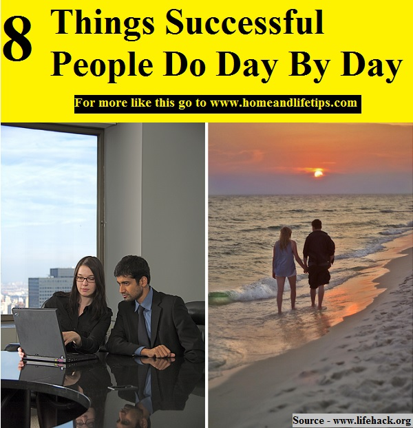 8 Things Successful People Do Day By Day