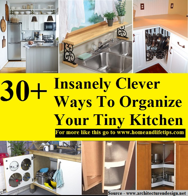 How To Organize Your Kitchen With 12 Clever Ideas: 30+ Insanely Clever Ways To Organize Your Tiny Kitchen