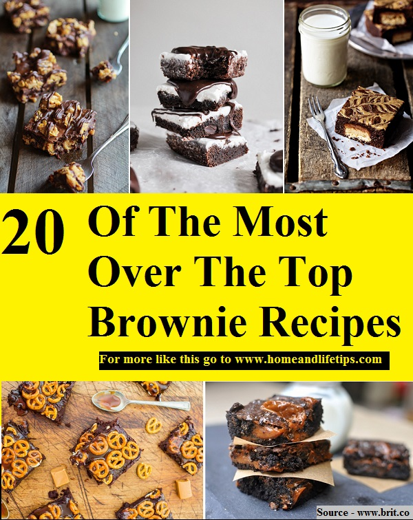 20 Of The Most Over The Top Brownie Recipes