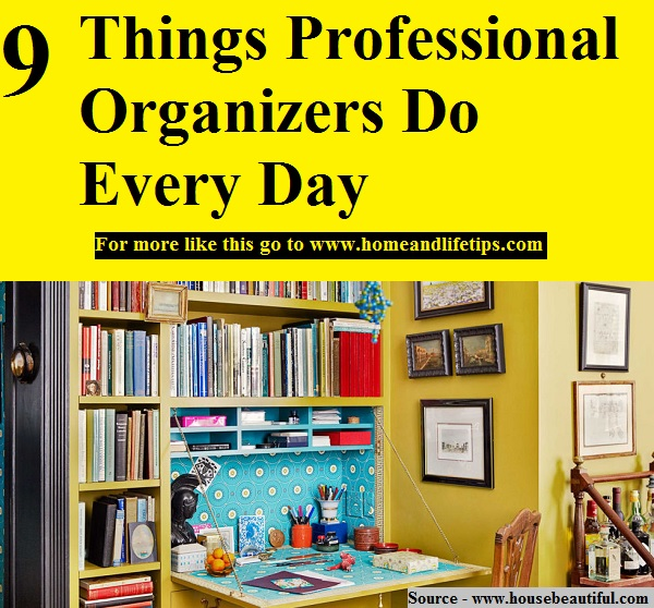 9 Things Professional Organizers Do Every Day