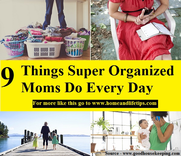 9 Things Super Organized Moms Do Every Day