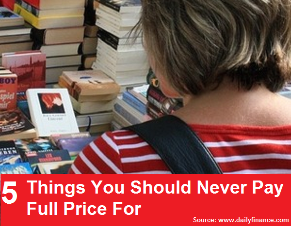 5 Things You Should Never Pay Full Price For