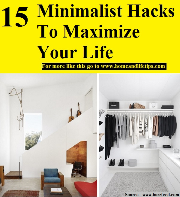 15 minimalist hacks to maximize your life home and life tips for Minimalist house tips