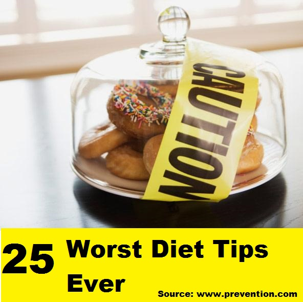 25 Worst Diet Tips Ever