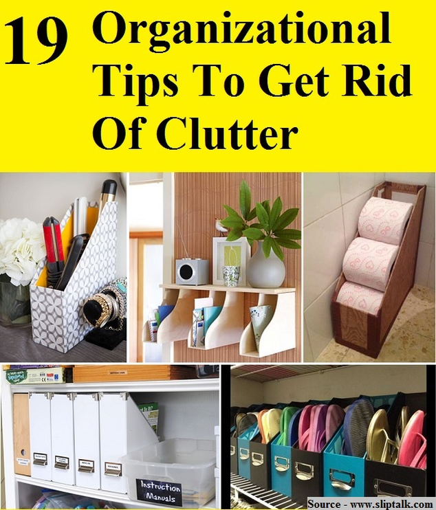 19 Organizational Tips To Get Rid Of Clutter