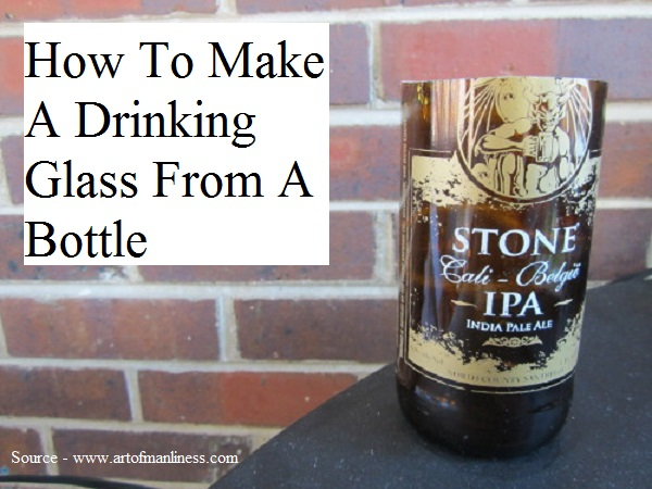 How To Make A Drinking Glass From A Bottle