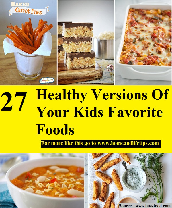 27 Healthy Versions Of Your Kids Favorite Foods