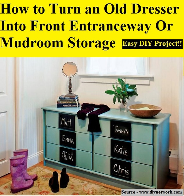 How To Turn An Old Dresser Into Front Entranceway Or Mudroom Storage
