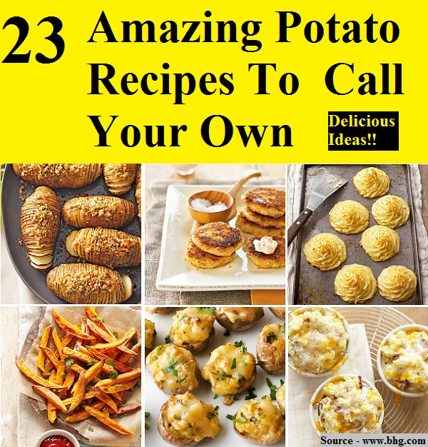 23 Amazing Potato Recipes To  Call Your Own