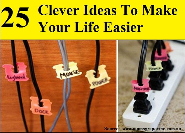 25 Clever Ideas To Make Your Life Easier