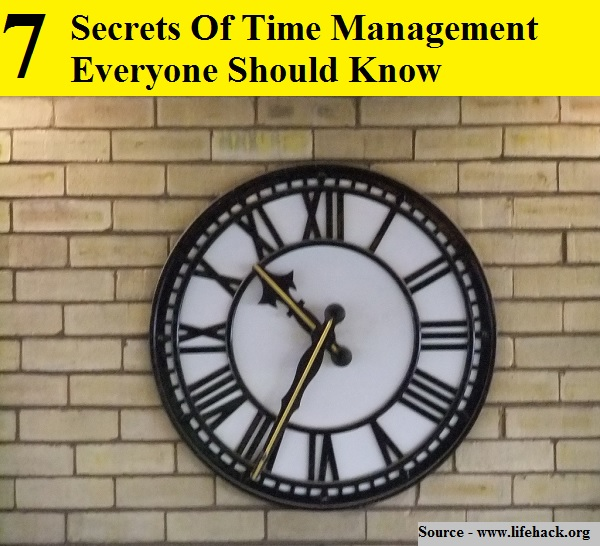 7 Secrets Of Time Management Everyone Should Know