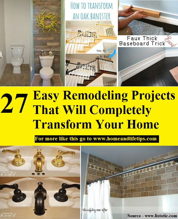 Transform Your Home 27 easy remodeling projects that will completely transform your