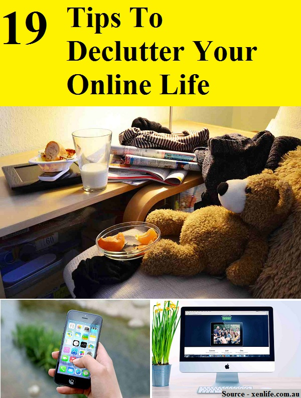 19 Tips To Declutter Your Online Life