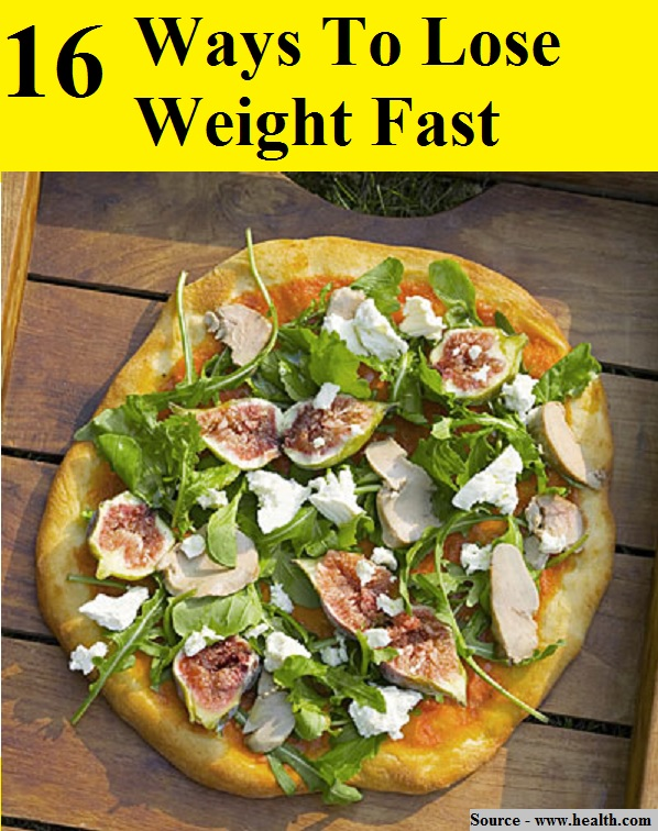 16 Ways To Lose Weight Fast
