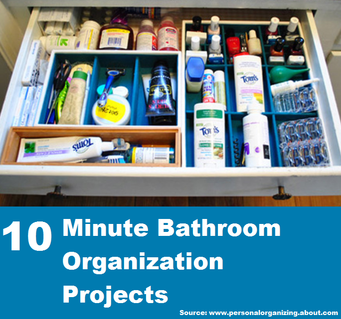 10 Minute Bathroom Organization Projects