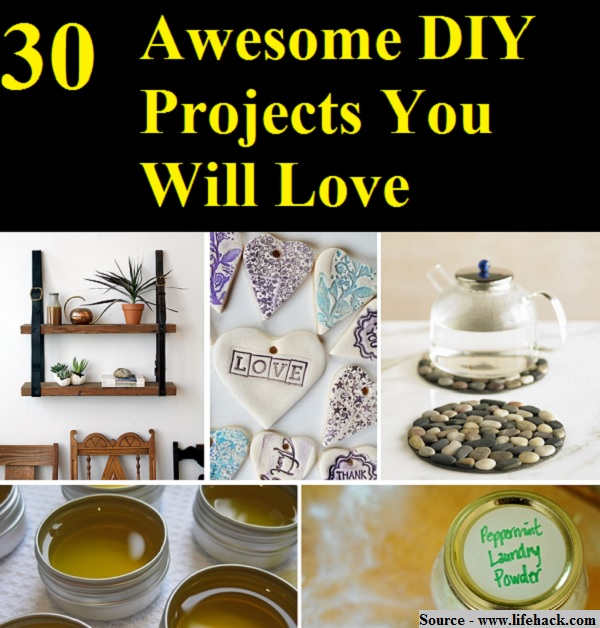 30 Awesome DIY Projects You Will Love