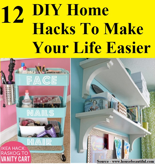 12 diy home hacks to make your life easier home and life for Household hacks