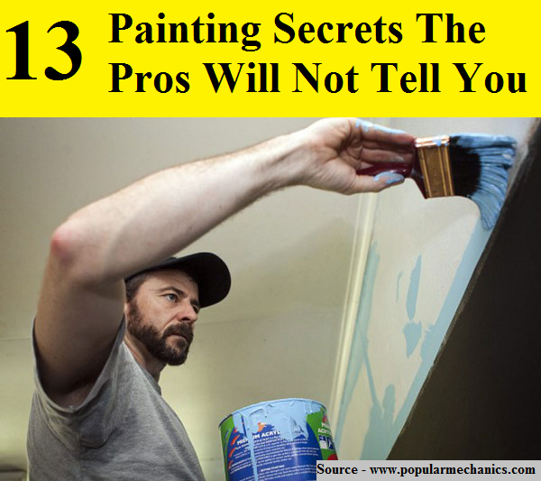 13 Painting Secrets The Pros Will Not Tell You